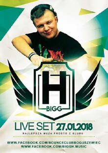 BiGG_H - Bounce Boguszewiec 27.01.2018 (Main Stage)