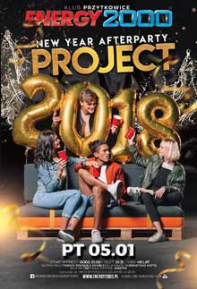 Energy 2000, Przytkowice - PROJECT 2018 New Year Afterparty (05.01.2018)
