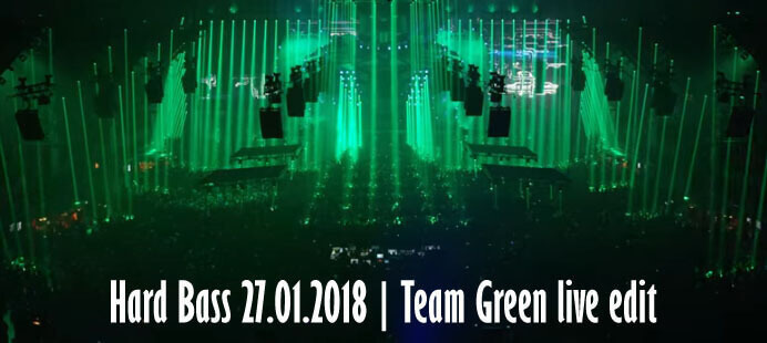 Hard Bass 27.01.2018 - Team Green live edit
