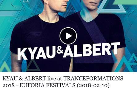 KYAU & ALBERT live at TRANCEFORMATIONS 2018 - EUFORIA FESTIVALS (10.02.2018)