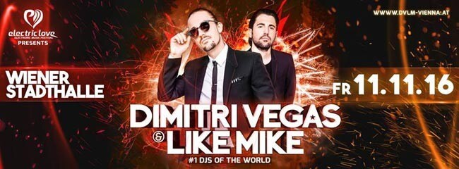 Electric Love Festival presents Dimitri Vegas, Like Mike - Stadthalle Wien 11.11.2016