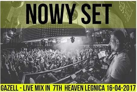 Gazell - Live Mix In 7Th Heaven Legnica 16.04.2017
