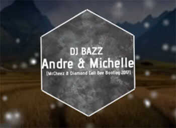 DJ Bazz - Andre & Michelle (Mr.Cheez & Diamond Call Bee Edit 2018)