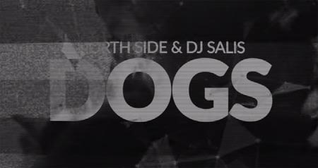 North Side & DJ Salis - Dogs (Original Mix)