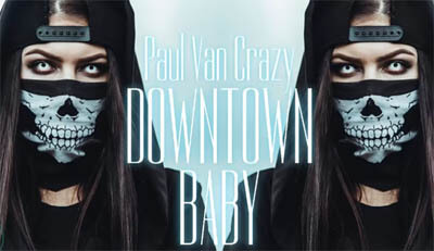 Paul Van Crazy - Downtown Baby (Original Mix)