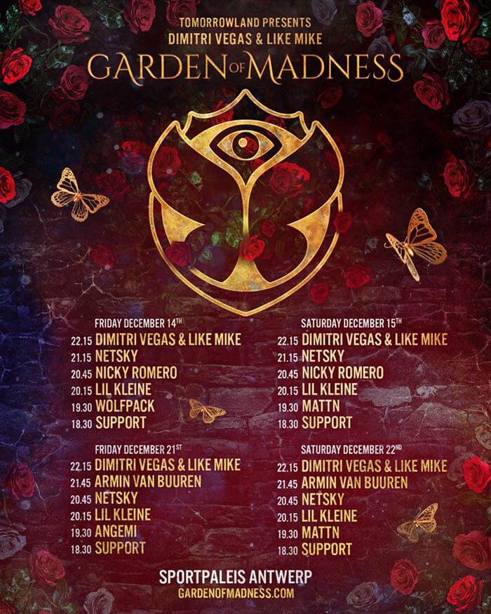 Tomorrowland - Garden of Madness (TIMETABLE DJ's) 14/15 - 21/22 December, Antwerp