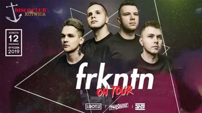 Disco Club Kotwica - FRKNTN on TOUR 12.01.2019