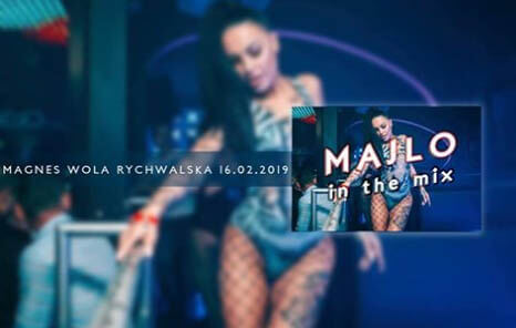 Majlo In The Mix Magnes Wola Rychwalska 16.02.2019