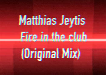 Matthias Jeytis - Fire in the club (Original Mix)