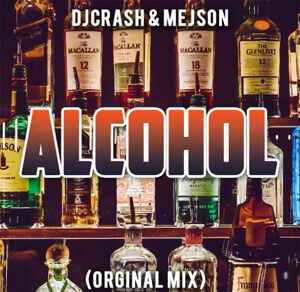 DJCRASH & MEJSON - Alcohol (Orgnial Mix)