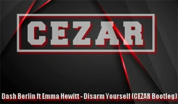 Dash Berlin ft Emma Hewitt - Disarm Yourself (CEZAR Bootleg)