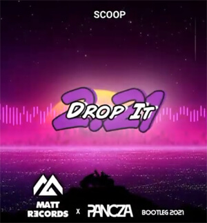 Scoop - Drop It 2.21 (Pancza & Mattrecords Bootleg)