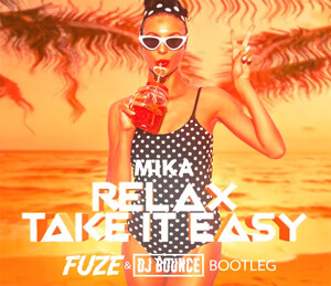 Mika - Relax Take It Easy (FUZE & DJ BOUNCE BOOTLEG)