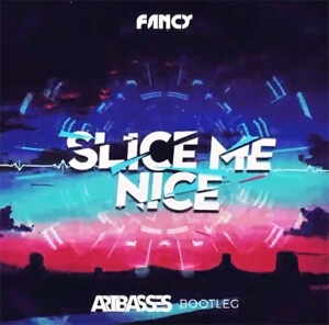 Fancy - Slice Me Nice (ARTBASSES Bootleg)