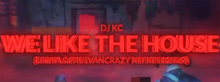 DJ KC - We Like The House (Fryta & PaulVanCrazy REFRESH 2021)