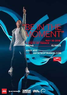 A State of Trance Festival 850 (Arena Gliwice, Poland) 30.05.2018 - LIVE SETS