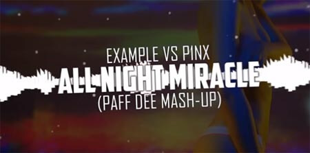 Example vs P1NX - All Night Miracle (Paff Dee Mash-Up)