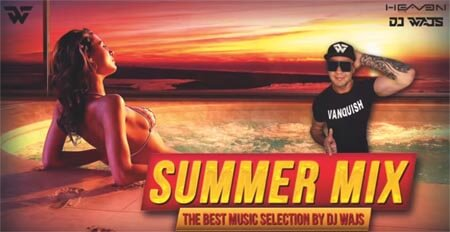 Summer Mix - The Best Music Selection by DJ WAJS