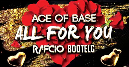 Ace of Base - All for You (RafCio Bootleg) 2020