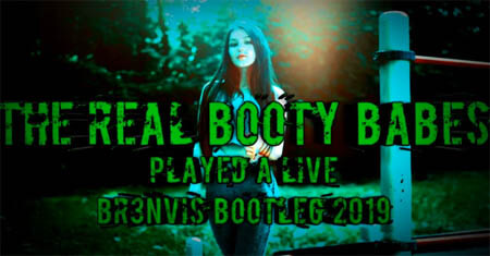 The Real Booty Babes - Played A Live (BR3NVIS Bootleg 2019)