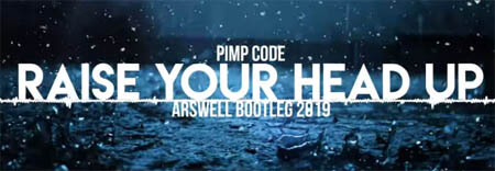Pimp Code - Raise Your Head Up (ARSWELL BOOTLEG 2019)
